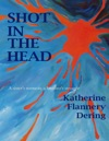 Shot In The Head A Sisters Memoir A  Brothers Struggle