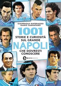 1001 storie e curiosità sul grande Napoli che dovresti conoscere da Giampaolo Materazzo & Dario Sarnataro