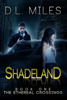 D.L. Miles - Shadeland (The Ethereal Crossings, 1) artwork
