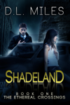Shadeland (The Ethereal Crossings, 1)