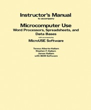 Instructor's Manual To Accompany Microcomputer Use: Word Processors, Spreadsheets, And Data Bases With Accompanying MicroUSE Software