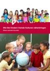 Wie Sie Kindern Fremde Kulturen Nherbringen