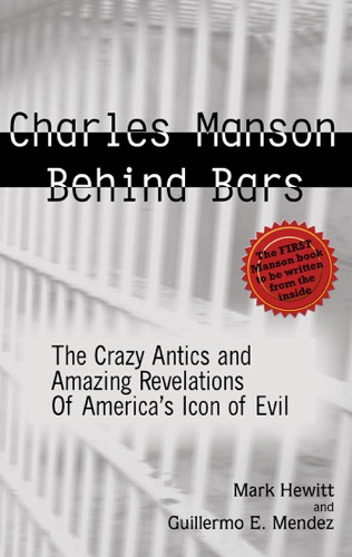 "Mark Hewitt & Guillermo ""Willie"" Mendez - Charles Manson Behind Bars"