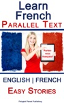 Learn French - Parallel Text - Easy Stories English - French