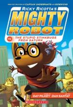 Ricky Ricotta's Mighty Robot vs. The Stupid Stinkbugs From Saturn (Book 6)