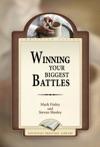 Winning Your Biggest Battles