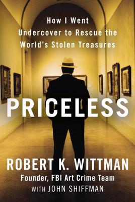 Priceless - Robert K. Wittman & John Shiffman book