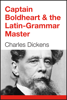 Charles Dickens - Captain Boldheart & the Latin-Grammar Master artwork