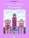 Princess Pollys Presents