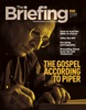 The Briefing: The Gospel According To Piper