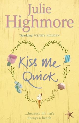 Julie Highmore - Kiss Me Quick