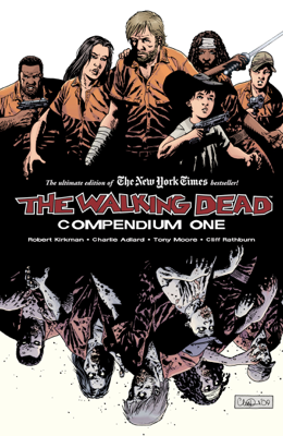 The Walking Dead: Compendium One - Robert Kirkman, Charlie Adlard & Tony Moore book