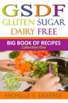 Gluten Sugar Dairy Free Big Book Of Recipes
