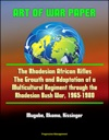 Art Of War Paper The Rhodesian African Rifles - The Growth And Adaptation Of A Multicultural Regiment Through The Rhodesian Bush War 1965-1980 - Mugabe Nkomo Kissinger