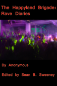 The Happyland Brigade: Rave Diaries