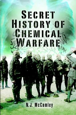 Secret History of Chemical Warfare - Nick McCamley book