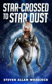 Star Crossed To Star Dust
