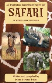 An Essential Companion When on Safari in Kenya & Tanzania