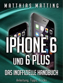 Iphone 6 Und 6 Plus Das Inoffizielle Handbuch