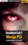 Resident Evil 5 - Wersja PS3 Poradnik Do Gry