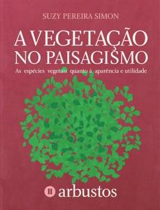 A vegetação no paisagismo - Arbustos Book Cover