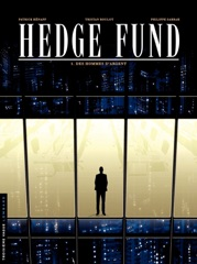 Hedge Fund - Tome 1 - Des Hommes d'argent