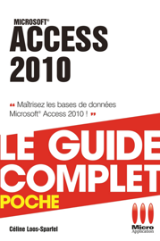 Access 2010 - Le guide complet