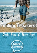 Easy Guide To Finding Treasure: Seek, Find And Have Fun!
