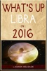 What's Up Libra In 2016