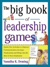 The Big Book Of Leadership Games Quick Fun Activities To Improve Communication Increase Productivity And Bring Out The Best In Employees  Quick Fun Activities To Improve Communication Increase Productivity And Bring Out The Best In Yo