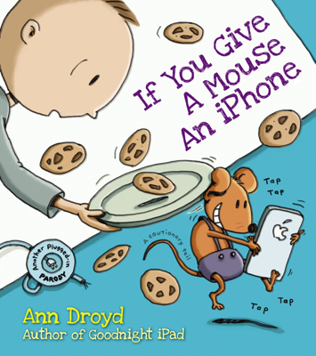 If You Give a Mouse an iPhone - Ann Droyd book