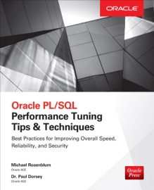 Oracle PL/SQL Performance Tuning Tips & Techniques - Michael Rosenblum & Paul Dorsey