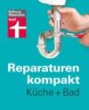 Reparaturen Kompakt - Kche  Bad