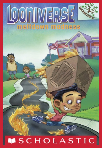 Looniverse #2: Meltdown Madness (A Branches Book)