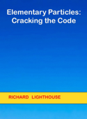 Elementary Particles: Cracking the Code