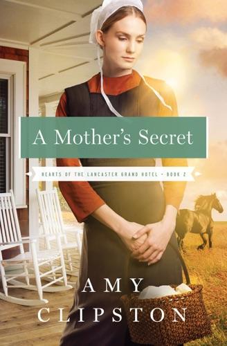 Amy Clipston - A Mother's Secret