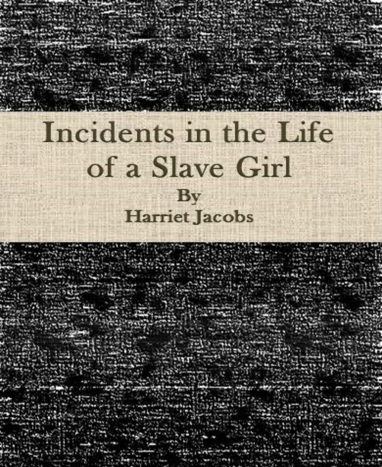 experiences of slavery in the autobiography incidents in the life of a slave girl by harriet ann jac Harriet a incidents in the life of a slave girl: presents the life and times of the woman born into slavery details harriet tubman's life, experiences.