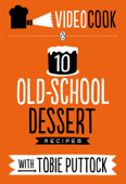Ten Old-School Dessert Recipes with Tobie Puttock