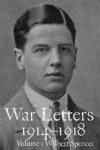 War Letters 1914-1918 Vol1