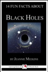 14 Fun Facts About Black Holes A 15-Minute Book