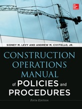 Construction Operations Manual Of Policies And Procedures, Fifth Edition