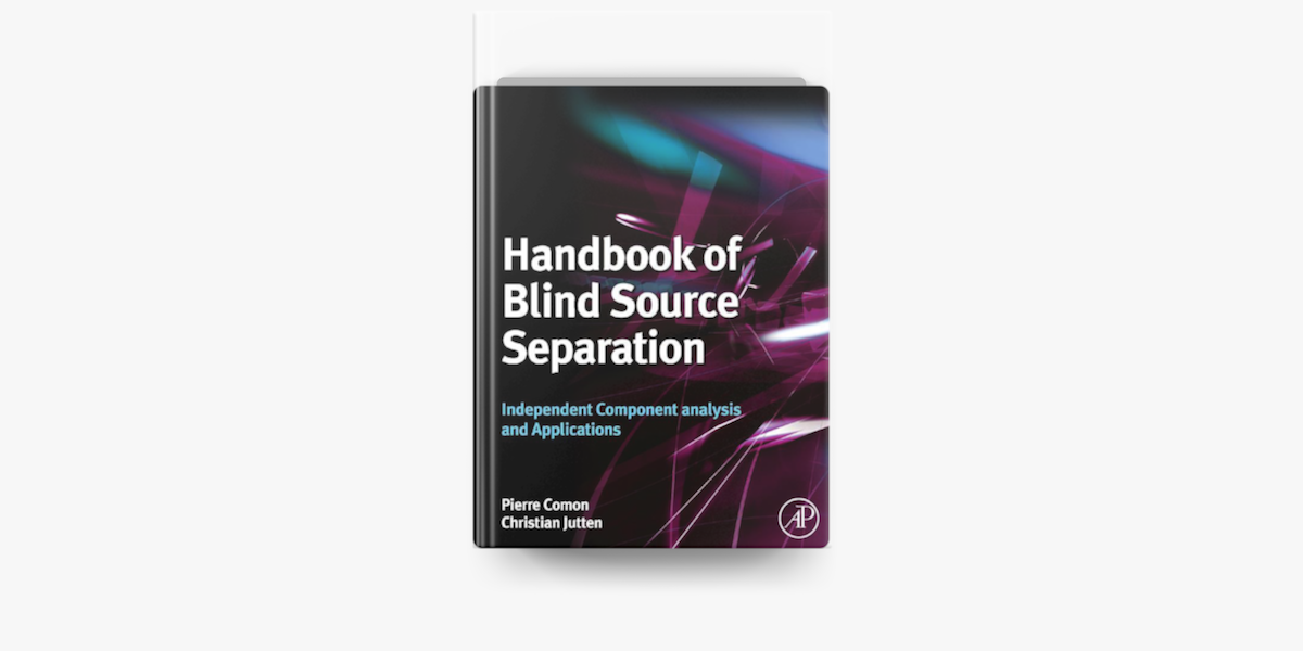 Handbook of Blind Source Separation Independent Component Analysis and Applications