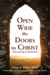 Open Wide The Doors To Christ Discovering Catholicism