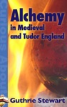 Alchemy In Medieval And Tudor England