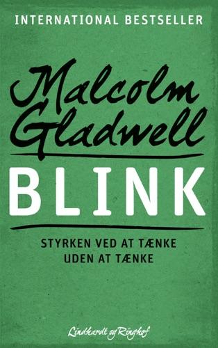 Malcolm Gladwell - Blink - Styrken ved at tænke uden at tænke