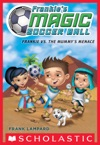 Frankies Magic Soccer Ball 4 Frankie Vs The Mummys Menace