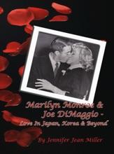 Marilyn Monroe & Joe DiMaggio: Love In Japan, Korea & Beyond