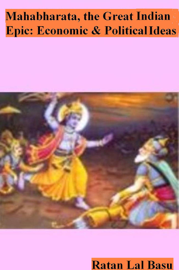 Mahabharata, the Great Indian Epic: Economic and Political Ideas book