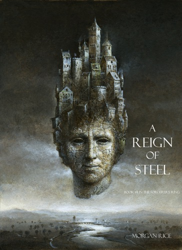 Morgan Rice - A Reign of Steel (Book #11 in the Sorcerer's Ring)