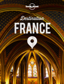 Lonely Planet's Destination France